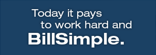 Today it pays to work hard and BillSimple.